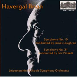 Havergal Brian: Symphony No. 10/Symphony No. 21 - Leicestershire Schools SO | Music | Classical