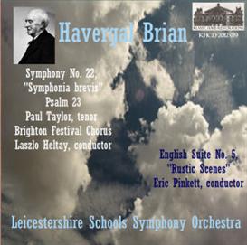 Havergal Brian: Symphony No. 22 Symphonia Brevis; Psalm 23; English Suite No. 5 - LSSO | Music | Classical