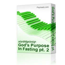 God's Purpose In Fasting pt. 2 | Music | Gospel and Spiritual