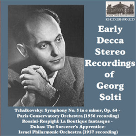 early decca stereo recordings of georg solti: tchaikovsky: symphony no. 5  - paris conservatory orchestra (1956 recording); rossini-respighi: la boutique fantasque; dukas: the sorcerer's apprentice - israel philharmonic orchestra (1957)