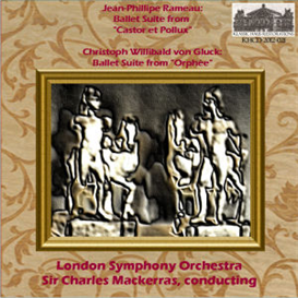 Rameau: Castor et Pollux  - Ballet Suite; Gluck: Orphée - Ballet Suite - London Symphony Orchestra/Sir Charles Mackerras | Music | Classical