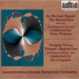 Tippett: The Shires Suite - Leicestershire Schools Symphony Orchestra with the Leicestershire Chorale/Peter Fletcher, conductor; Douglas Young: Virages - Region One - with Rohan de Saram, cello - Leicestershire Schools Symphony Orchestra/Douglas Young, | Music | Classical