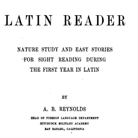 Reynold- Latin Reader (Nature Study + Novella + Adapted Caesar)