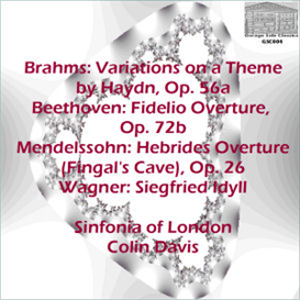 Brahms: Variations on a Theme by Haydn, Op. 56a; Beethoven: Fidelio Overture, Op. 72b; Mendelssohn: Hebrides Overture (Fingal's Cave); Wagner: Siegfried Idyll - Sinfonia of London/Colin Davis | Music | Classical