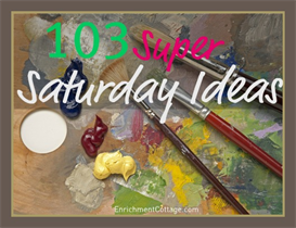 103 super saturday ideas
