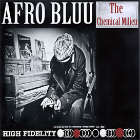 afro bluu  the chemical milieu