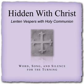 """hidden with christ"" lenten service"
