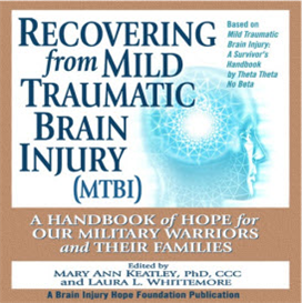 Recovering from Mild Traumatic Brain Injury (MTBI): A Handbook of Hope for Our Military Warriors and Their Families | Audio Books | Health and Well Being