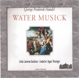 GF Handel: Water Music - Schola Cantorum Basiliensis, | Music | Classical