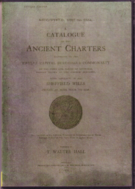 a catalogue of the ancient charters belonging to the burgesses of the town and parish of sheffield, yorkshire and abstracts of sheffield wills proved at york.