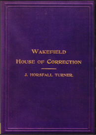 The Annals of Wakefield House of Correction for three hundred years. | eBooks | History