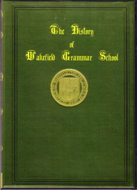 history of the free grammar school of queen elizabeth at wakefield.