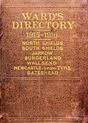 ward's directory of newcastle-upon-tyne, gateshead, north shields, south shields, sunderland, jarrow, wallsend and the adjacent villages. for the years 1915-1916.
