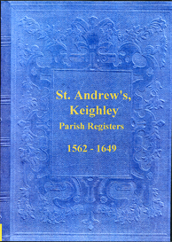 the parish registers of st. andrew's, keighley in the west riding of yorkshire.