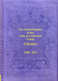The Parish Registers of the Holy & Undivided Trinity, in the City of Chester. | eBooks | Reference