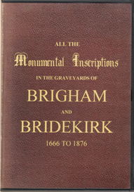 All the Monumental Inscriptions in the Graveyards of Brigham & Bridekirk, near Cockermouth, in the County of Cumberland, from 1666 - 1876. | eBooks | Reference