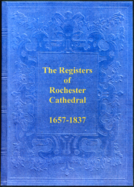 The Parish Registers of Rochester Cathedral in Kent, 1657 - 1837. | eBooks | Reference