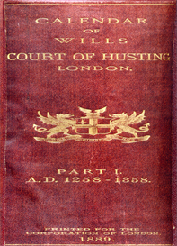 Calendar of Wills Proved and Enrolled in the Court of Husting, London, Part I - AD 1258-1358 | eBooks | Reference