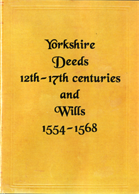 Yorkshire Deeds 12th -17th Centuries and Wills in the York Registry 1554-1568 | eBooks | Reference
