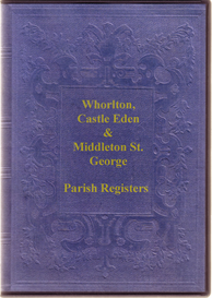 The Parish Registers of Whorlton, Castle Eden and Middleton St. George | eBooks | Reference