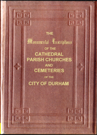 Monumental Inscriptions of the Cathedral, Parish Churches and Cemeteries of the City of Durham. | eBooks | Reference