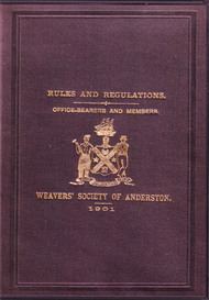 Rules and Regulations, Office-Bearers and Members of the Weavers Society of Anderston | eBooks | Reference