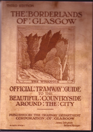 the borderlands of glasgow : official tramway guides to the beautiful countryside around the city