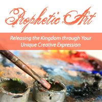 prophetic art: releasing the kingdom through your unique creative expr