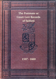 The Portmote or Court Leet Records of the Borough or Town and Royal Manor of Salford from the year 1597 to the year 1669 inclusive. | eBooks | Reference