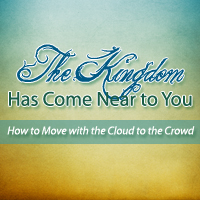 the kingdom has come near to you: moving with the cloud to the crowd