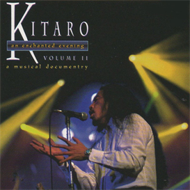 Kitaro An Enchanted Evening Vol. 2 Movie File | Movies and Videos | Music Video